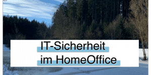 IT-Sicherheit im Homeoffice
